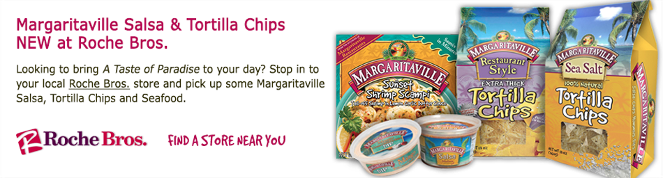 Margaritaville Salsa and Tortilla Chips NEW at Roche Bros.